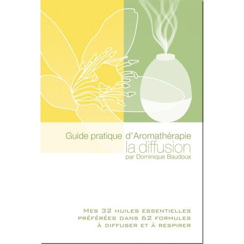 Guide pratique d'Aromathérapie : la diffusion par Dominique Baudoux