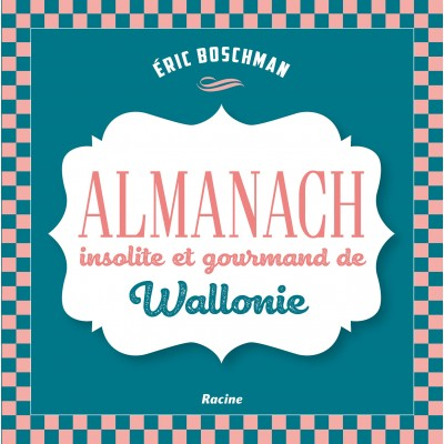 Almanach insolite et gourmand (Edition Racines)
